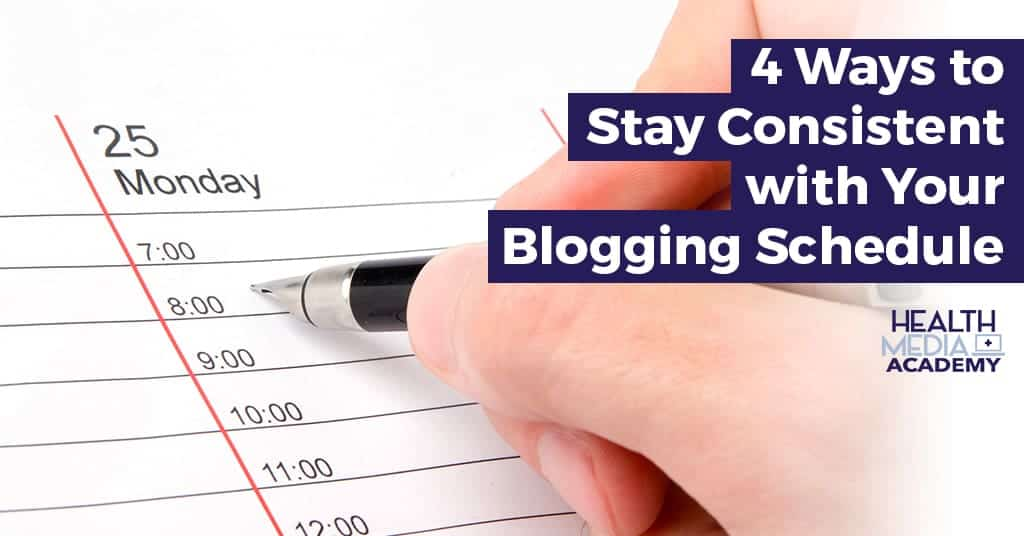 4 Ways to Stay Consistent with Your Blogging Schedule