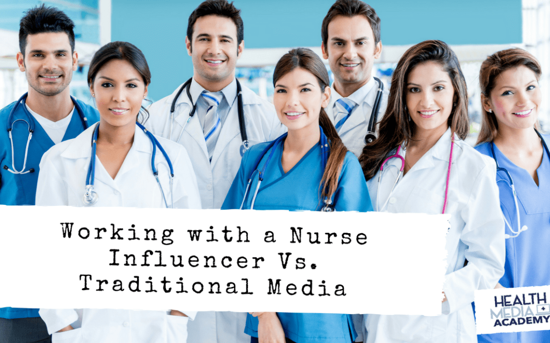 Working with a Nurse Influencer Vs. Traditional Media