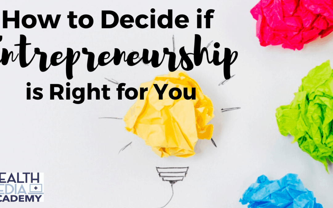 How to Decide if Entrepreneurship is Right for You
